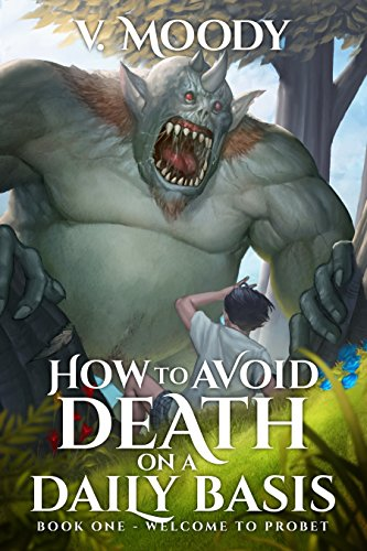 Welcome To Probet (How To Avoid Death On A Daily Basis Book 1) by V. Moody