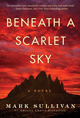 Beneath a Scarlet Sky: A Novel by Mark Sullivan