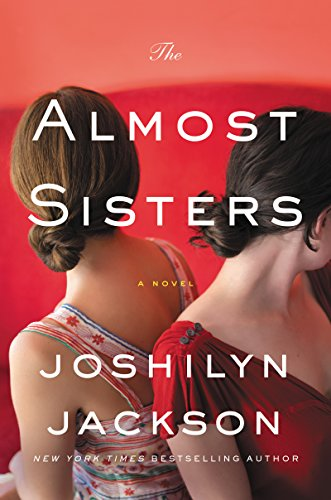 The Almost Sisters: A Novel by Joshilyn Jackson