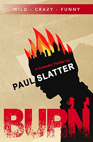 Burn (The Vancouver Series Book 1) by Paul Slatter