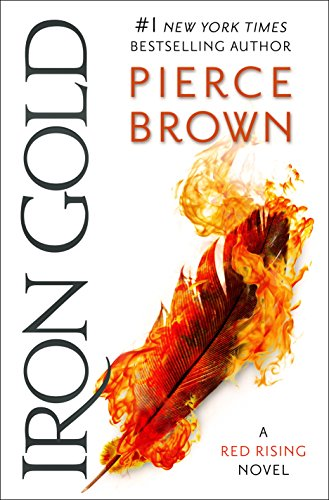 Iron Gold: Book 4 of the Red Rising Saga (Red Rising Series) by Pierce Brown