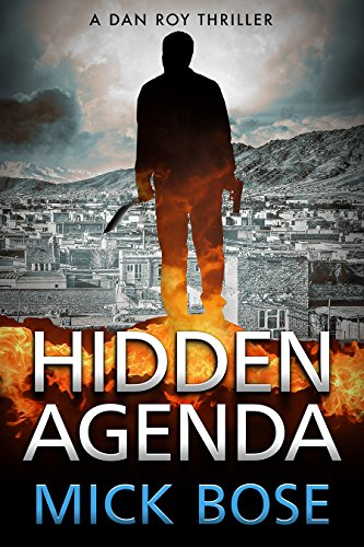 Hidden Agenda: A Dan Roy Thriller by Mick Bose