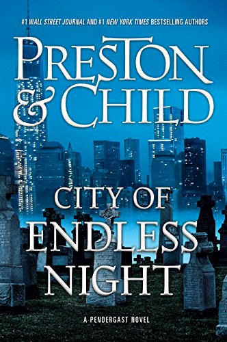 City of Endless Night (Agent Pendergast series) by Douglas Preston