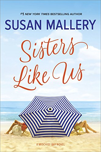 Sisters Like Us (Mischief Bay) by Susan Mallery