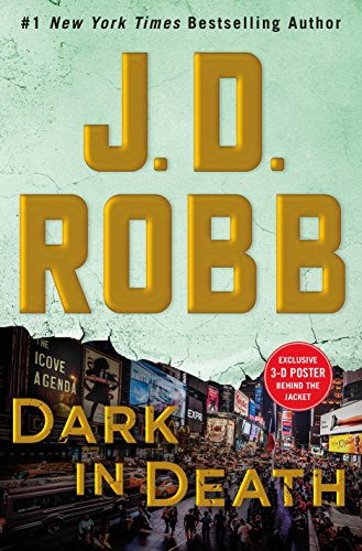 Dark in Death: An Eve Dallas Novel (In Death, Book 46) by J. D. Robb