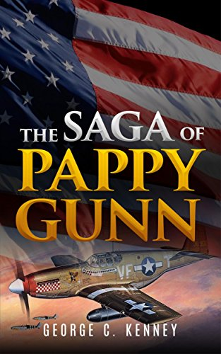 The Saga of Pappy Gunn by George Churchill Kenney