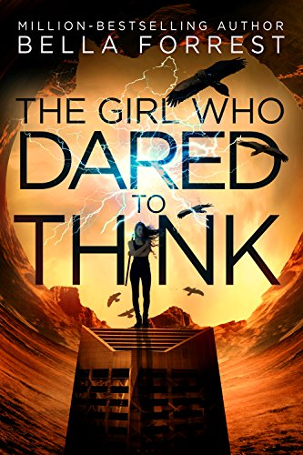 The Girl Who Dared to Think by Bella Forrest