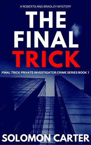 The Final Trick: Final Trick Private Investigator Crime Thriller Series Book 1 by Solomon Carter