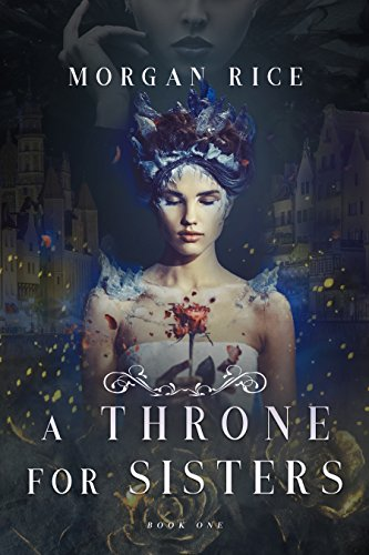A Throne for Sisters (Book One) by Morgan Rice