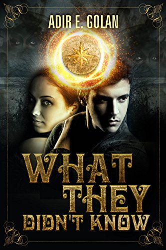 What They Didn't Know by Adir E. Golan