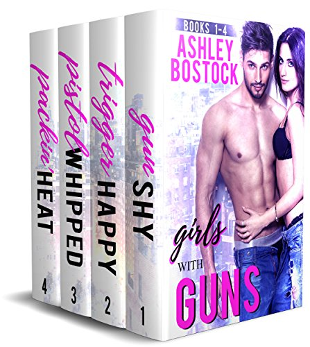 Girls with Guns Box Set (Complete Four Book Series) by Ashley Bostock