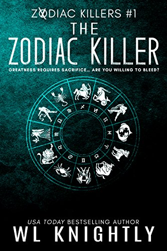 The Zodiac Killer (Zodiac Killers Book 1) by WL Knightly