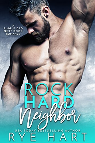 Rock Hard Neighbor by Rye Hart