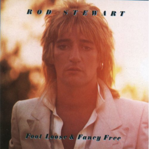 Foot Loose & Fancy Free by Rod Stewart