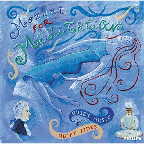 Mozart for Meditation - Quiet Music for Quiet Times by Various Artists