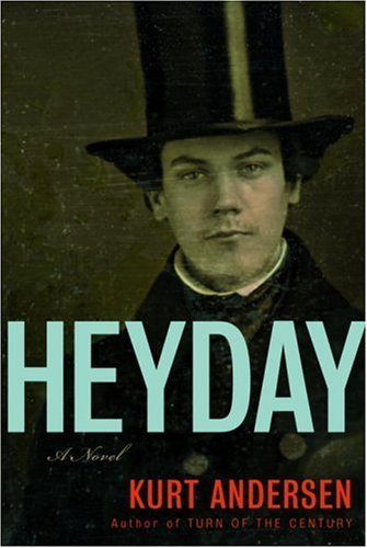 Heyday: A Novel by Kurt Andersen