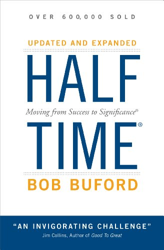 Halftime: Changing Your Game Plan from Success to Significance by Bob P. Buford