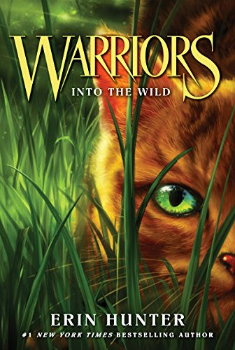 Warriors #1: Into the Wild (Warriors: The Prophecies Begin) by Erin Hunter