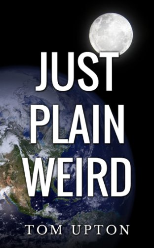 Just Plain Weird by Tom Upton