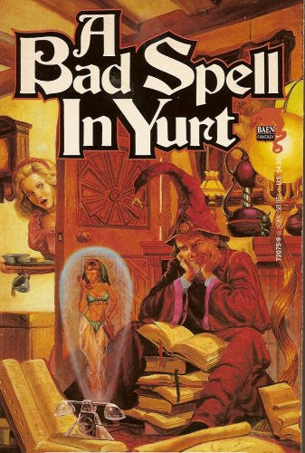 A Bad Spell in Yurt (The Royal Wizard of Yurt Book 1) by C. Dale Brittain