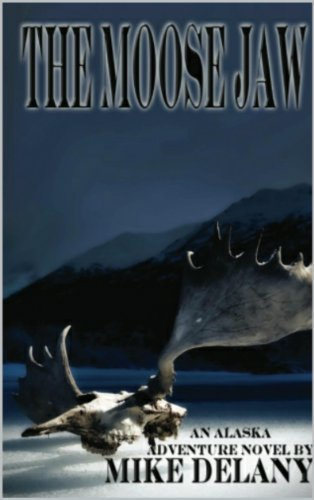 The Moose Jaw (The Fergus O'Neill Series Book 1) by Mike Delany