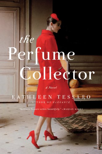 The Perfume Collector: A Novel by Kathleen Tessaro