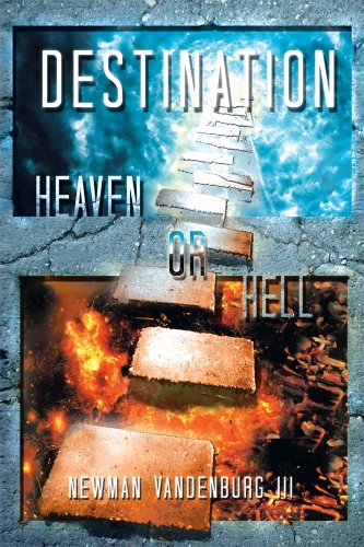Destination Heaven Or Hell by Newman Vandenburg III