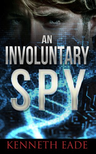 An Involuntary Spy by Kenneth Eade