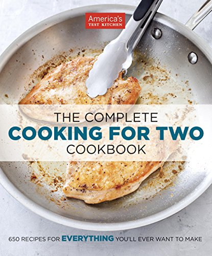 The Complete Cooking for Two Cookbook: 650 Recipes for Everything You'll Ever Want to Make by America's Test Kitchen