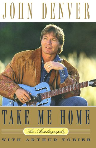 Take Me Home: An Autobiography by John Denver