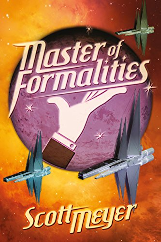 Master of Formalities by Scott Meyer