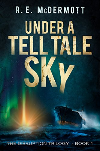 Under a Tell-Tale Sky: After the EMP (Disruption Trilogy Book 1) by R.E. McDermott