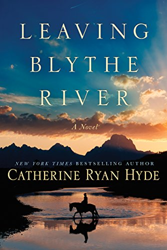 Leaving Blythe River: A Novel by Catherine Ryan Hyde