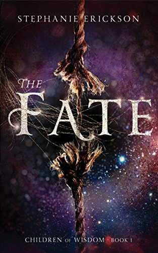 The Fate (The Children of Wisdom Book 1) by Stephanie Erickson