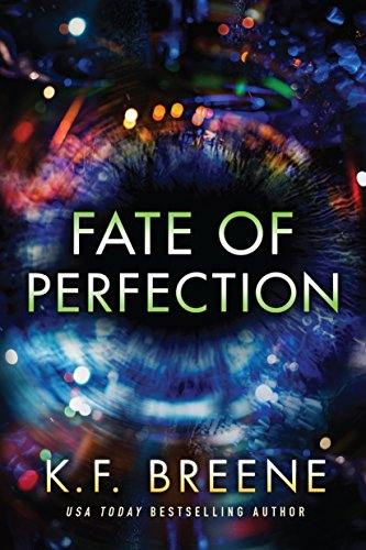 Fate of Perfection (Finding Paradise Book 1) by K.F. Breene