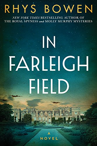 In Farleigh Field: A Novel of World War II by Rhys Bowen