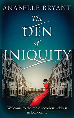 The Den Of Iniquity (Bastards of London, Book 1) by Anabelle Bryant