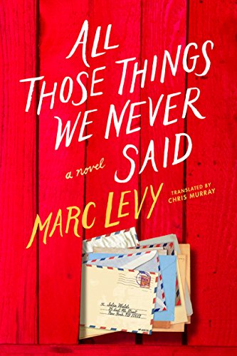 All Those Things We Never Said by Marc Levy