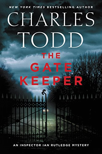 The Gate Keeper: An Inspector Ian Rutledge Mystery  by Charles Todd