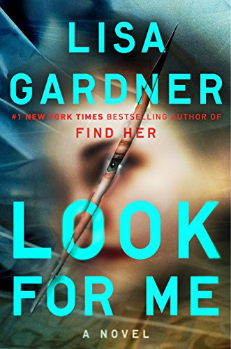 Look for Me (D. D. Warren) by Lisa Gardner