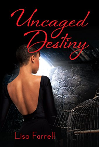 UnCaged Destiny by Lisa Farrell