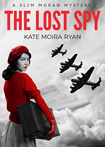 The Lost Spy (Slim Moran Mysteries) by Kate Moira Ryan