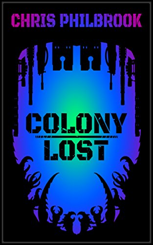 Colony Lost by Chris Philbrook