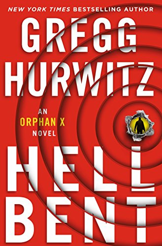 Hellbent: An Orphan X Novel by Gregg Hurwitz