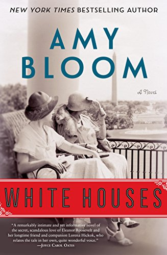 White Houses: A Novel by Amy Bloom