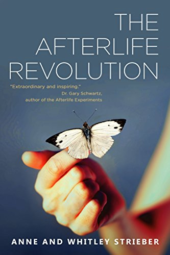 The Afterlife Revolution by Whitley Strieber