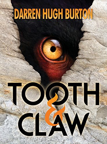 Tooth & Claw by Darren Hugh Burton