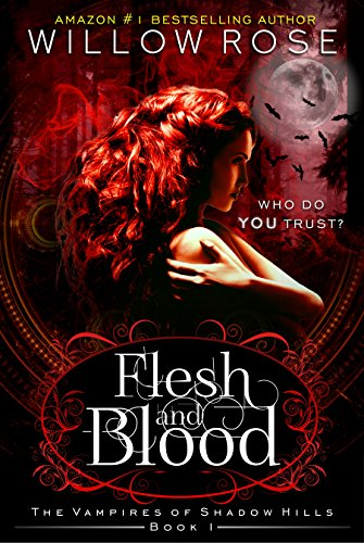 Flesh and Blood (The Vampires of Shadow Hills Book 1) by Willow Rose