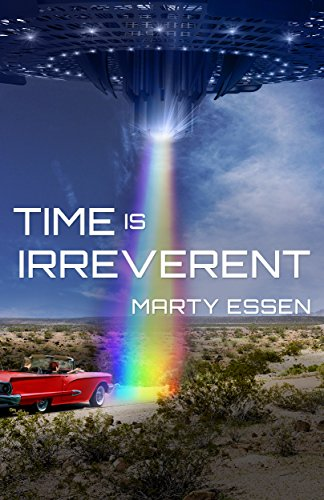 Time Is Irreverent by Marty Essen