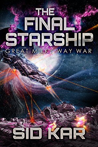The Final Starship by Sid Kar